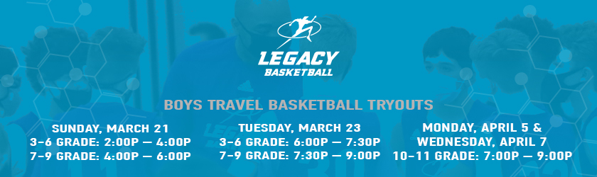 Legacy-Basketball---Boys-Travel-Tryouts Banner - 840x250